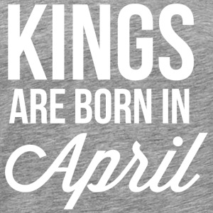 Kings are born in April - Men's Premium T-Shirt