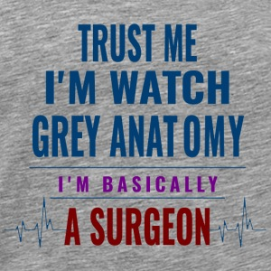 GIFT - TRUST ME IAM A SURGEON - Men's Premium T-Shirt