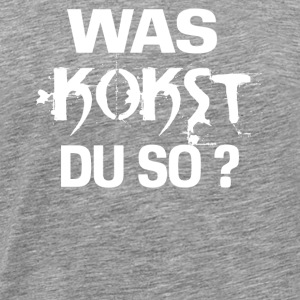 was kokst du so kokain techno cocaine extasy - Men's Premium T-Shirt