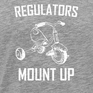 regulators mount up - Men's Premium T-Shirt