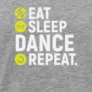 Eat, sleep, dance, repeat - gift - Men's Premium T-Shirt