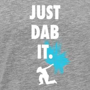 just dab it dabbing touchdown Football great phras - Men's Premium T-Shirt
