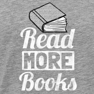 Read more books - Gift for book readers - Men's Premium T-Shirt