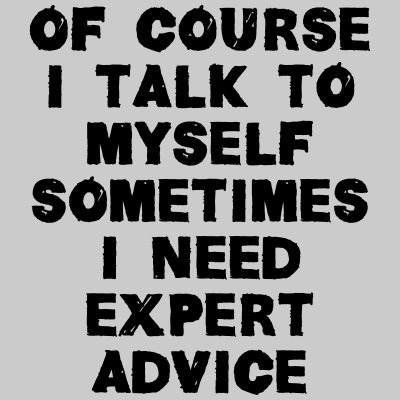 Sometimes I Need Expert Advice