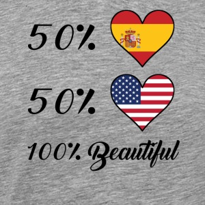 50% Spanish 50% American 100% Beautiful - Men's Premium T-Shirt