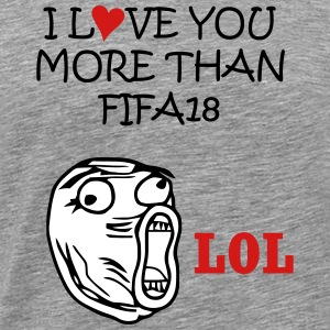 love you more than fifa18 - Men's Premium T-Shirt