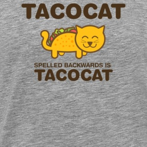Tacocat spelled backwards is Tacocat - Men's Premium T-Shirt