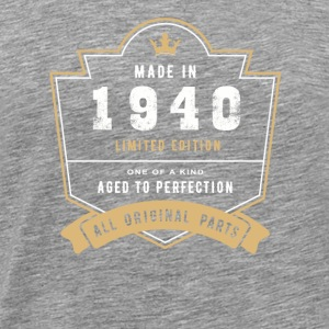 Made In 1940 Limited Edition All Original Parts - Men's Premium T-Shirt