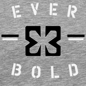 Ever Bold - Men's Premium T-Shirt