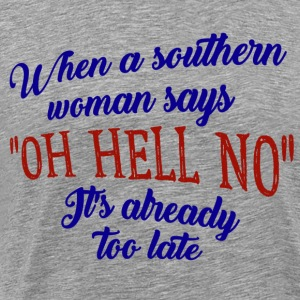 'OH HELL NO - Men's Premium T-Shirt