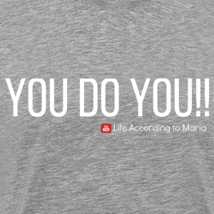 YOU DO YOU - WHITE TEXT - Men's Premium T-Shirt