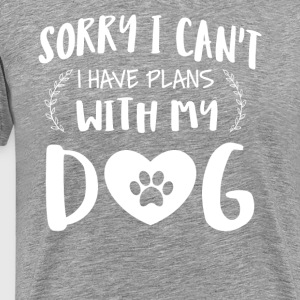 I have plans with my Dog tshirt - Men's Premium T-Shirt