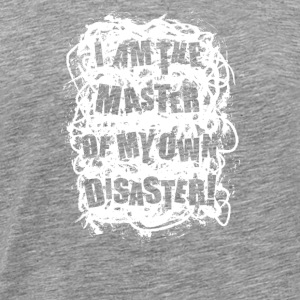 I am the master of my own disaster - Men's Premium T-Shirt