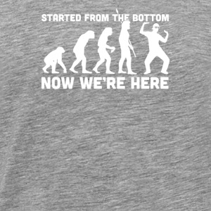 Started From The Bottom - Men's Premium T-Shirt