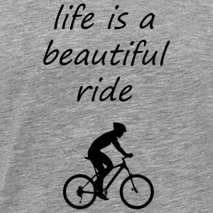 lifes a beautiful ride - Men's Premium T-Shirt