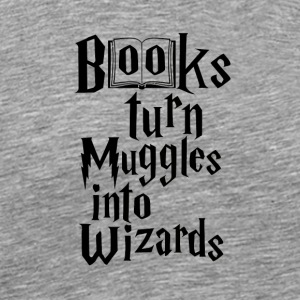 Books Turn Muggles Into Wizards - Men's Premium T-Shirt