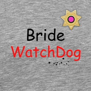 Cool Bride Watchdog with badge and stars - Men's Premium T-Shirt