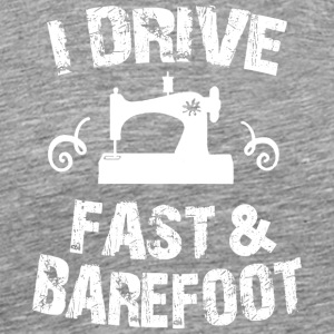 I drive sew past and barefoot tshirts - Men's Premium T-Shirt