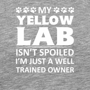 Yellow Labrador Retriever Isnt Spoiled - Men's Premium T-Shirt