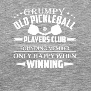 Grumpy Old Pickleball Players Club Happy - Men's Premium T-Shirt