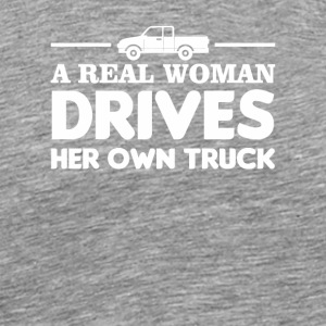 Real Woman Drives Her Own Trucker Women - Men's Premium T-Shirt