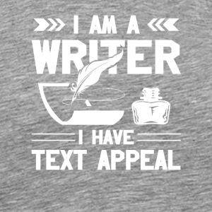 Im Writer I Have Text Appeal Writer Gift - Men's Premium T-Shirt