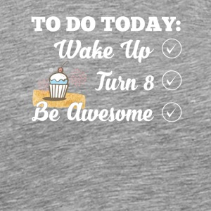 Today Wake Up Turn 8Years Old Awesome - Men's Premium T-Shirt