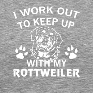 I Workout To Keep Up My Rottweiler Shirt - Men's Premium T-Shirt