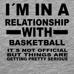 relationship with BASKETBALL - Men's Premium T-Shirt