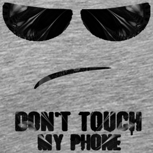 Don t Touch My Phone - Men's Premium T-Shirt