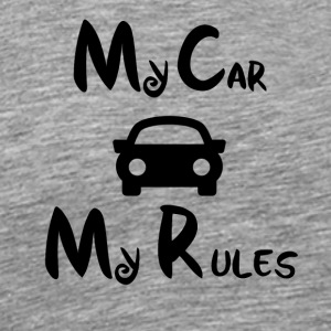 My car my rules - Men's Premium T-Shirt