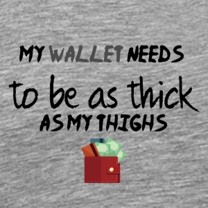 A thick wallet - Men's Premium T-Shirt