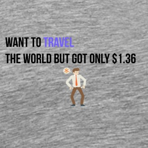 I want to travel the world - Men's Premium T-Shirt