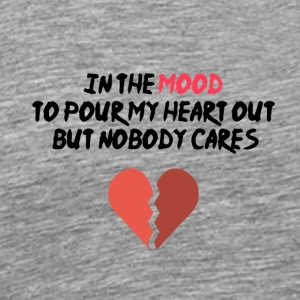 In the mood to pour my heart out - Men's Premium T-Shirt