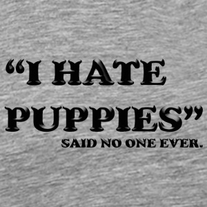 I Hate Puppies - Men's Premium T-Shirt