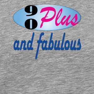 90plus and fabulous - Men's Premium T-Shirt