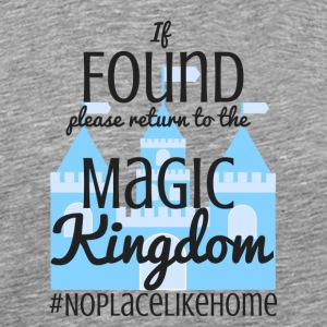 If Found Please Return to the Magic Kingdom - Men's Premium T-Shirt