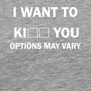 i want to you options may very funny - Men's Premium T-Shirt