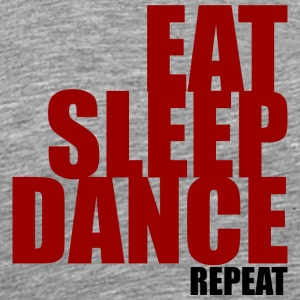 Eat Sleep Dance - Men's Premium T-Shirt