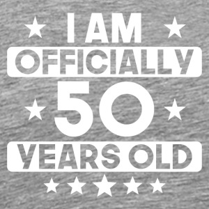 I Am Officially 50 Years Old 50th Birthday - Men's Premium T-Shirt