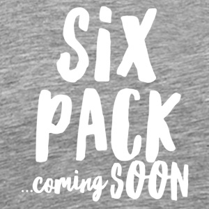Six Pack... coming soon - Men's Premium T-Shirt