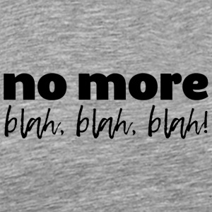 no-more-blah-black - Men's Premium T-Shirt