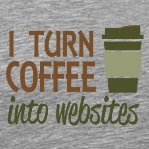 I turn coffee into websites - Men's Premium T-Shirt