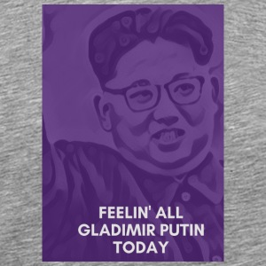Feeling Gladimir Putin - Men's Premium T-Shirt