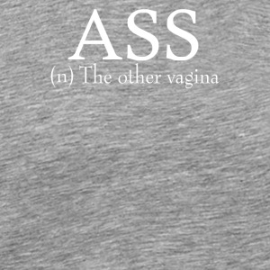 Ass The Other Vagina Funny - Men's Premium T-Shirt