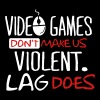 video games dont make us violent lag does - Men's Premium T-Shirt