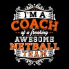 I'm a coach of a freaking awesome netball team - Men's Premium T-Shirt