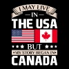 May Live in USA Story Began in Canada Flag T-Shirt - Men's Premium T-Shirt