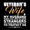 Veteran s wife my husband risk his life to save st - Men's Premium T-Shirt