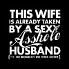 This wife is already taken by a sexy asshole husba - Men's Premium T-Shirt